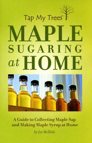 Maple Sugaring at Home Book