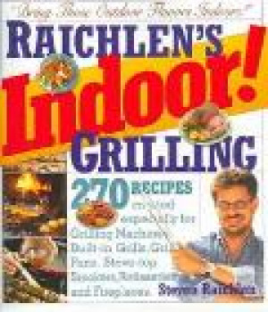 Indoor Grilling cookbook by Steven Raichlen