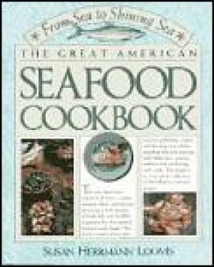 Great American Seafood cookbook by Susan Loomis